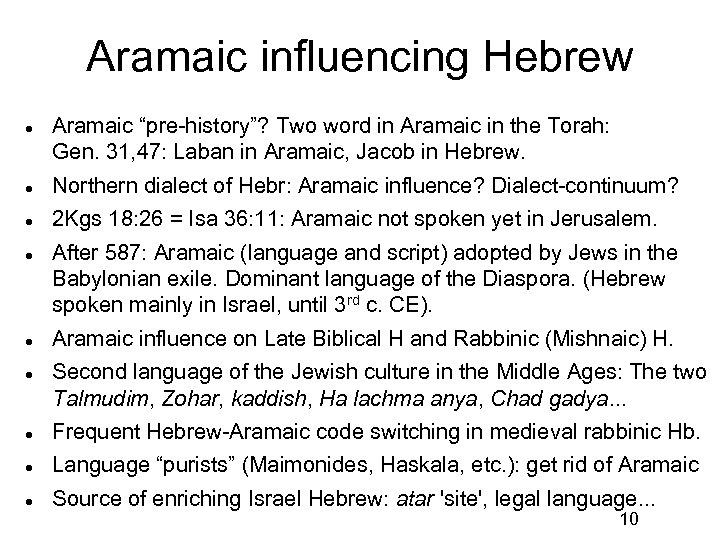 "Aramaic influencing Hebrew Aramaic ""pre-history""? Two word in Aramaic in the Torah: Gen. 31,"