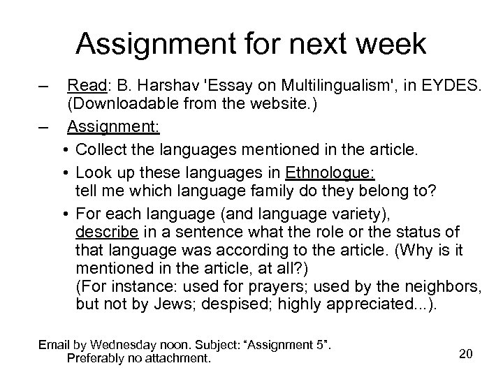Assignment for next week – Read: B. Harshav 'Essay on Multilingualism', in EYDES. (Downloadable
