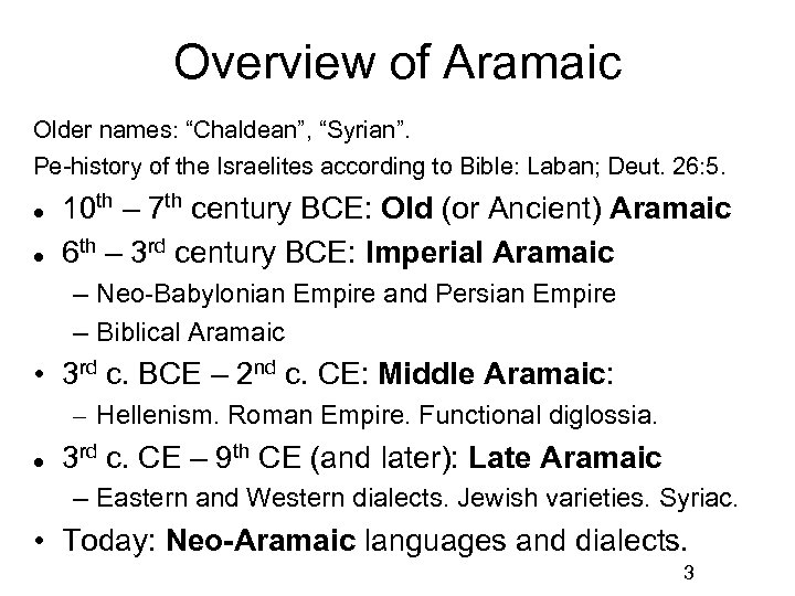 """Overview of Aramaic Older names: """"Chaldean"""", """"Syrian"""". Pe-history of the Israelites according to Bible:"""