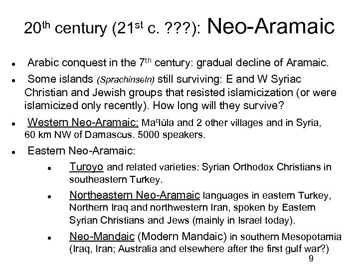 20 th century (21 st c. ? ? ? ): Neo-Aramaic Arabic conquest in