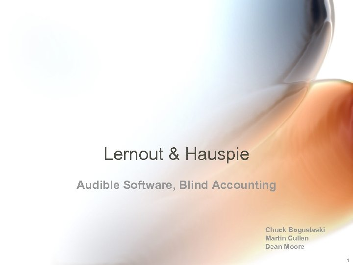 Lernout & Hauspie Audible Software, Blind Accounting Chuck Boguslaski Martin Cullen Dean Moore 1