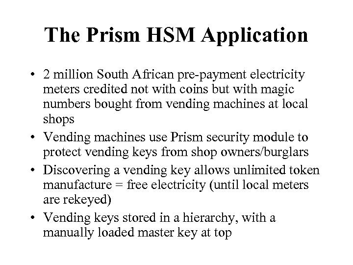 The Prism HSM Application • 2 million South African pre-payment electricity meters credited not