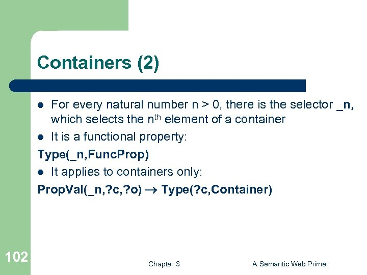 Containers (2) For every natural number n > 0, there is the selector _n,