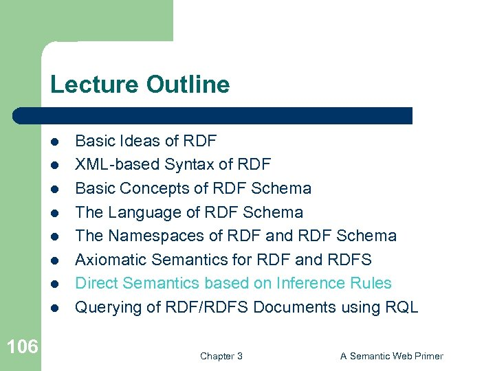 Lecture Outline l l l l 106 Basic Ideas of RDF XML-based Syntax of
