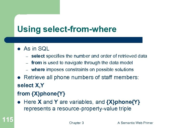 Using select-from-where l As in SQL – – – select specifies the number and