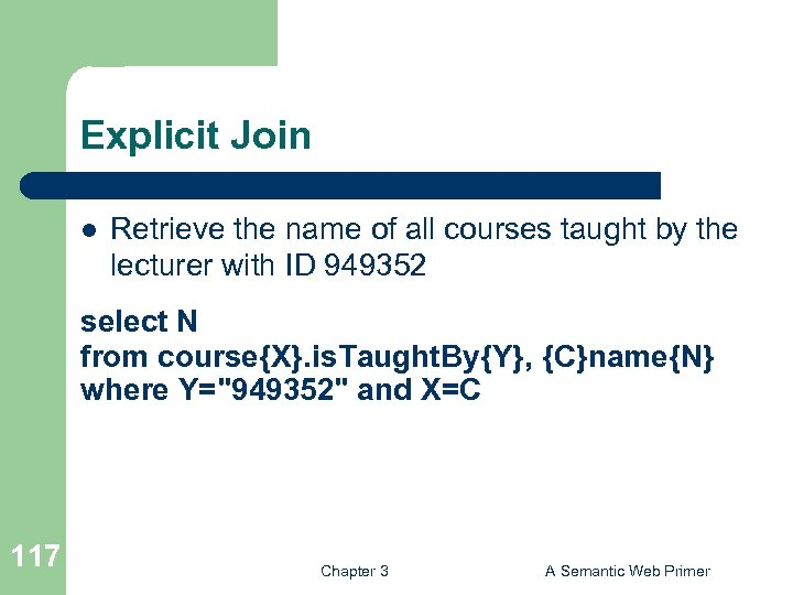 Explicit Join l Retrieve the name of all courses taught by the lecturer with