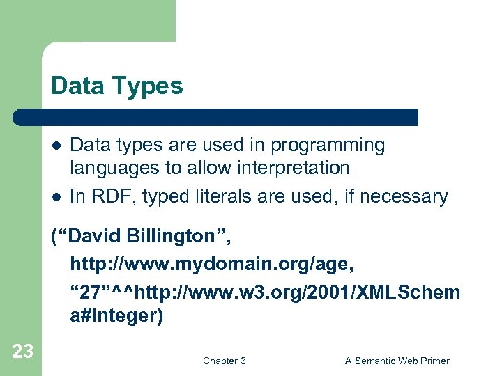 Data Types l l Data types are used in programming languages to allow interpretation