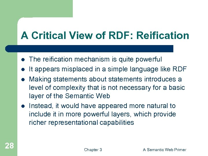 A Critical View of RDF: Reification l l 28 The reification mechanism is quite