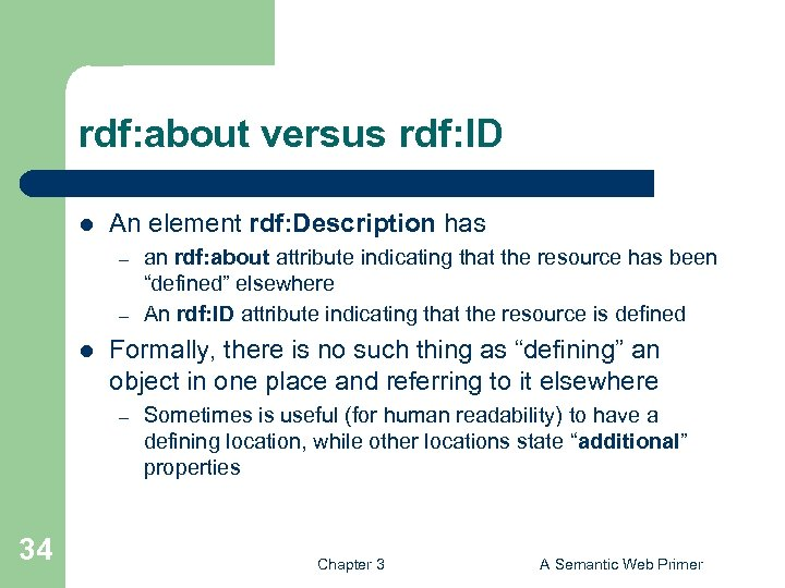 rdf: about versus rdf: ID l An element rdf: Description has – – l