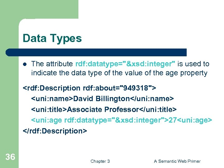 Data Types l The attribute rdf: datatype=