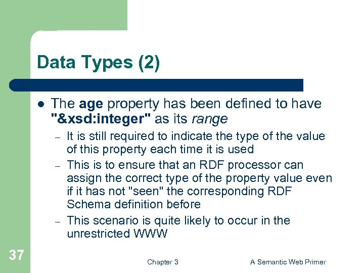 Data Types (2) l The age property has been defined to have
