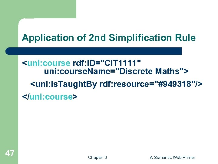 Application of 2 nd Simplification Rule <uni: course rdf: ID=