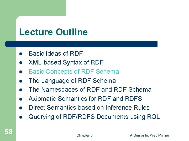 Lecture Outline l l l l 58 Basic Ideas of RDF XML-based Syntax of