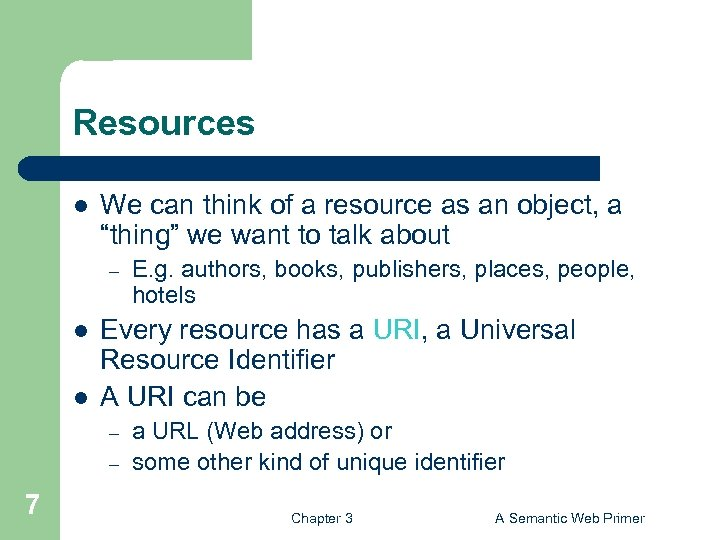 """Resources l We can think of a resource as an object, a """"thing"""" we"""
