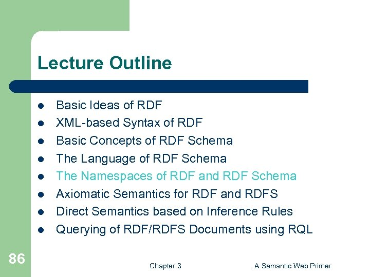 Lecture Outline l l l l 86 Basic Ideas of RDF XML-based Syntax of