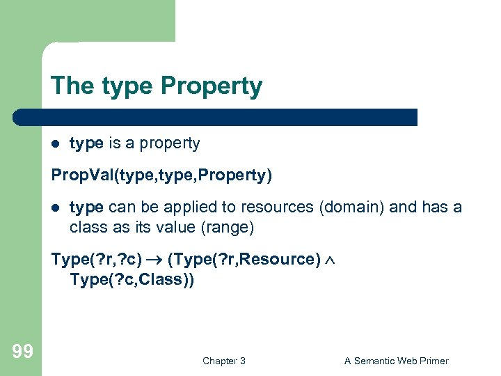 The type Property l type is a property Prop. Val(type, Property) l type can