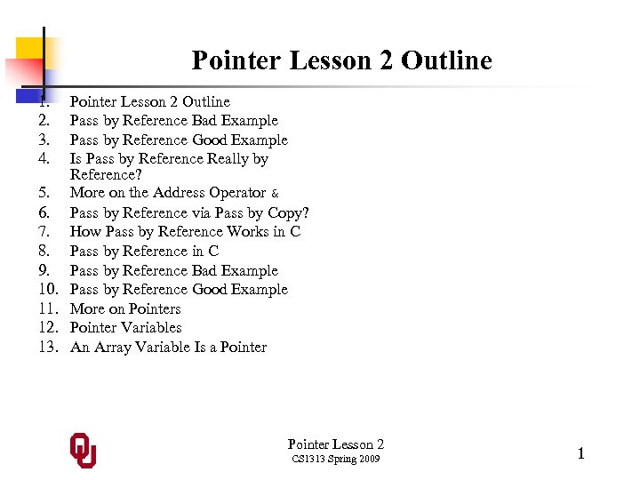 Pointer Lesson 2 Outline 1. 2. 3. 4. 5. 6. 7. 8. 9. 10.