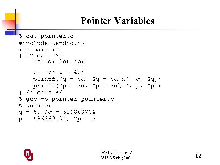 Pointer Variables % cat pointer. c #include <stdio. h> int main () { /*