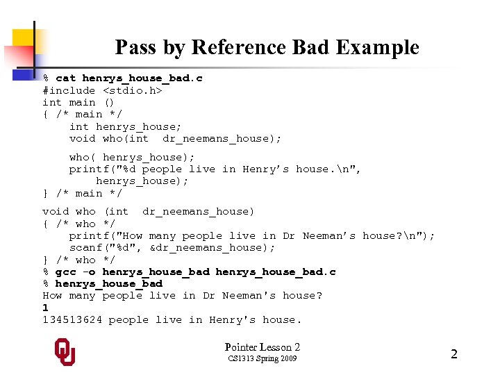 Pass by Reference Bad Example % cat henrys_house_bad. c #include <stdio. h> int main