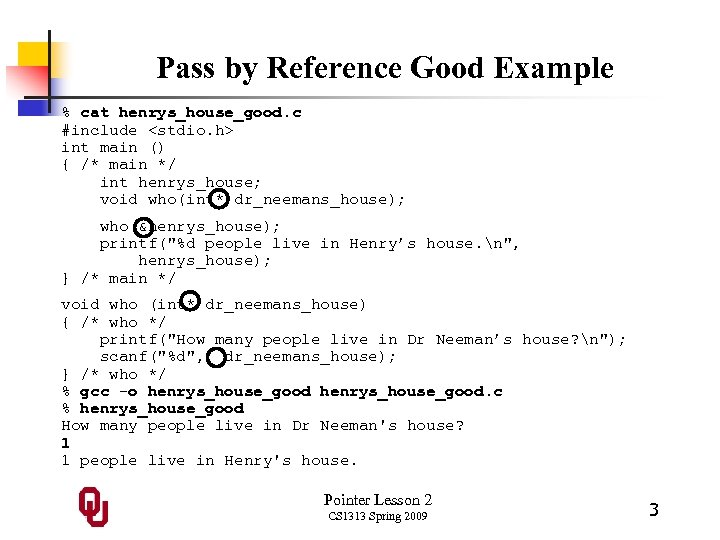 Pass by Reference Good Example % cat henrys_house_good. c #include <stdio. h> int main