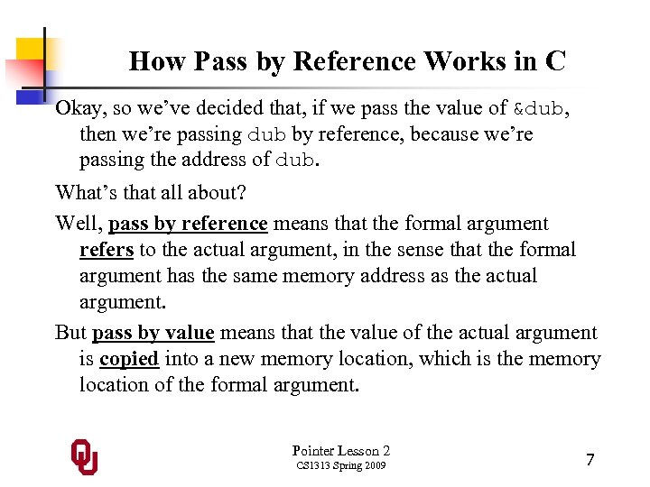 How Pass by Reference Works in C Okay, so we've decided that, if we