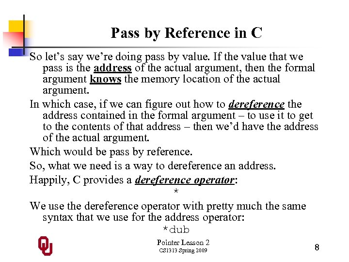 Pass by Reference in C So let's say we're doing pass by value. If