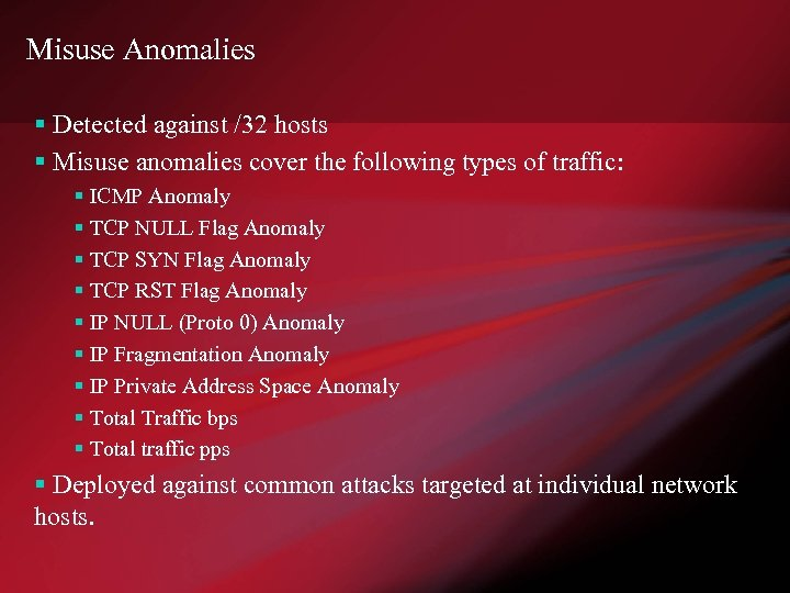 Misuse Anomalies § Detected against /32 hosts § Misuse anomalies cover the following types