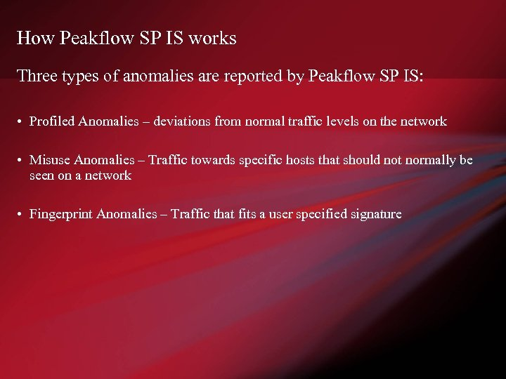 How Peakflow SP IS works Three types of anomalies are reported by Peakflow SP