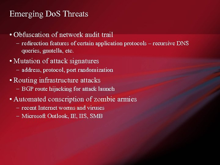 Emerging Do. S Threats • Obfuscation of network audit trail – redirection features of