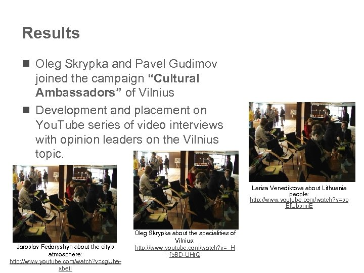 "Results n Oleg Skrypka and Pavel Gudimov joined the campaign ""Cultural Ambassadors"" of Vilnius"