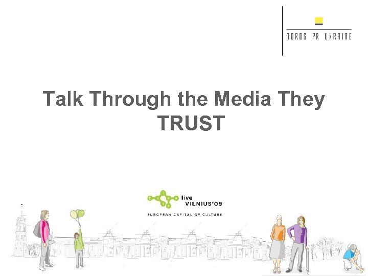 Talk Through the Media They TRUST
