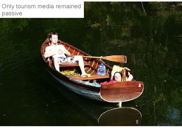 Only tourism media remained passive