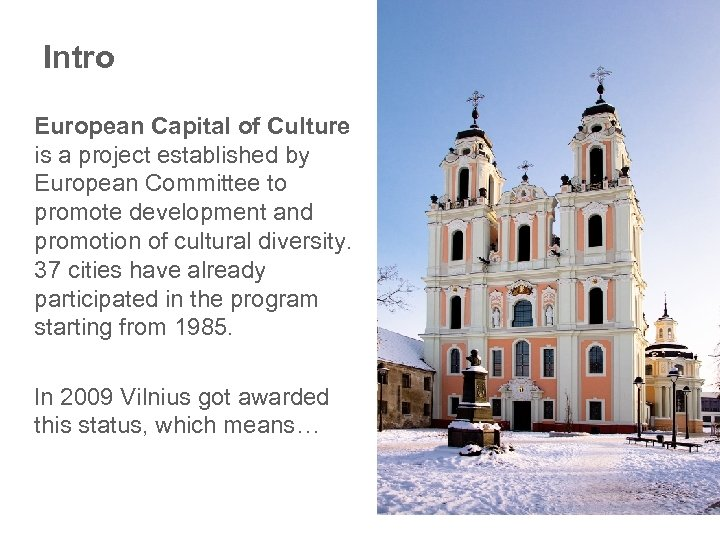 Intro European Capital of Culture is a project established by European Committee to promote