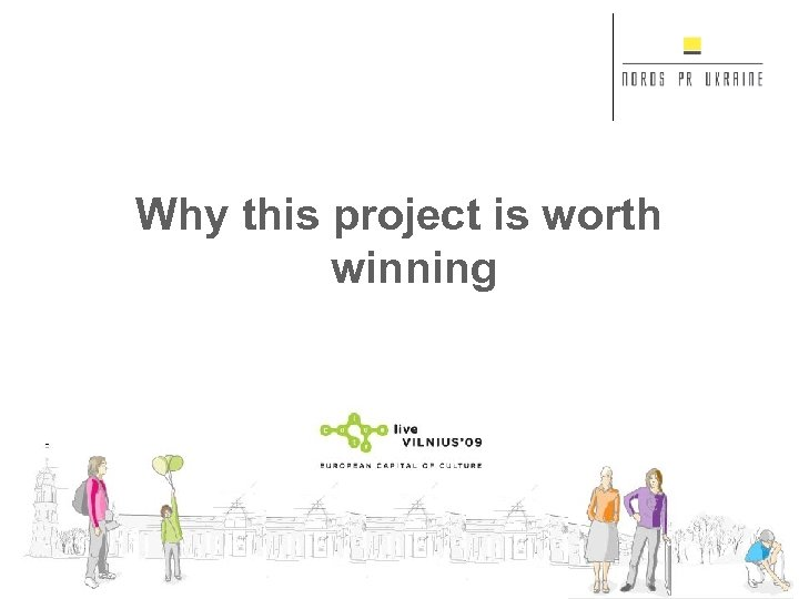 Why this project is worth winning