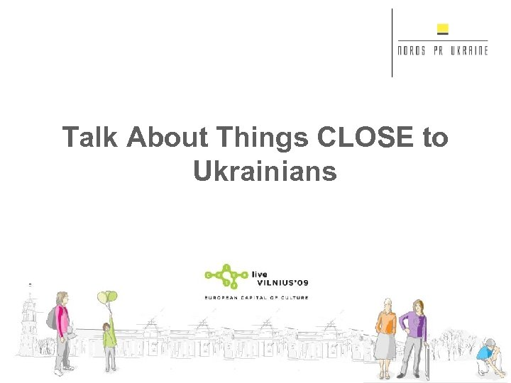 Talk About Things CLOSE to Ukrainians