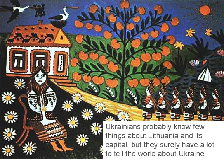 Ukrainians probably know few things about Lithuania and its capital, but they surely have