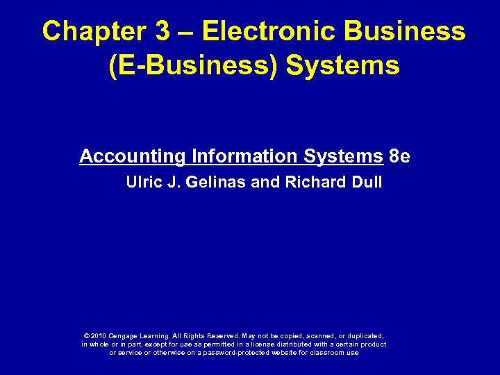 Chapter 3 – Electronic Business (E-Business) Systems Accounting Information Systems 8 e Ulric J.