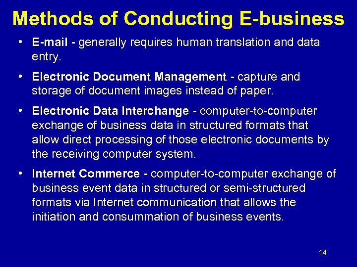 Methods of Conducting E-business • E-mail - generally requires human translation and data entry.