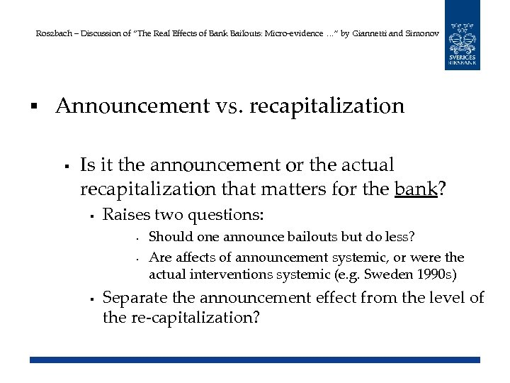 """Roszbach – Discussion of """"The Real Effects of Bank Bailouts: Micro-evidence …"""" by Giannetti"""