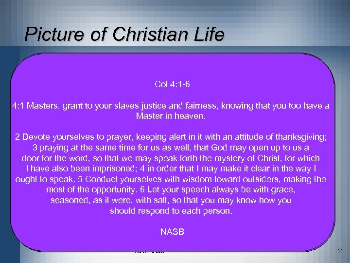 Picture of Christian Life Col. 3: 1 – 4: 6 Col 3: 9 -15
