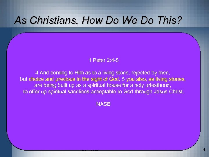 As Christians, How Do We Do This? • We are chosen in Him Col