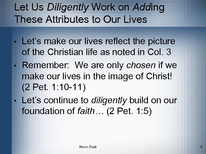 Let Us Diligently Work on Adding These Attributes to Our Lives • • •
