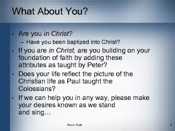 What About You? • Are you in Christ? – Have you been baptized into