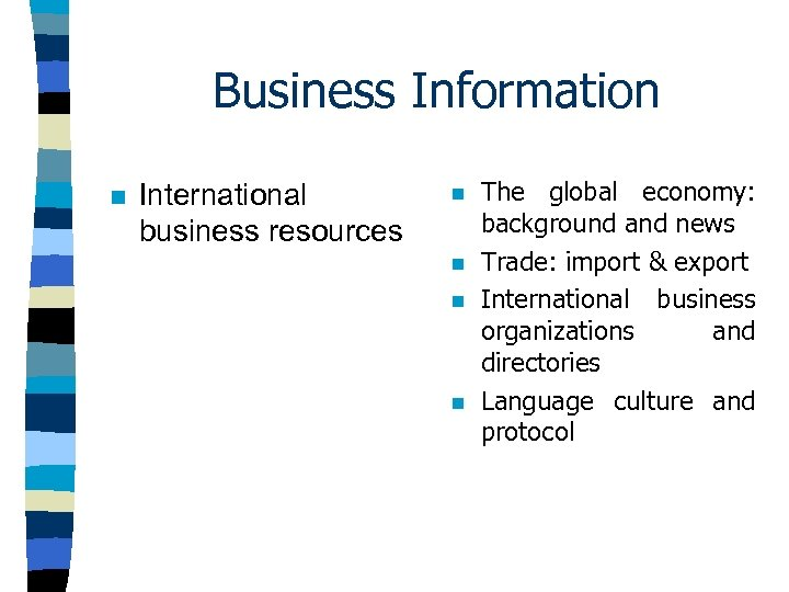 Business Information n International business resources n n The global economy: background and news