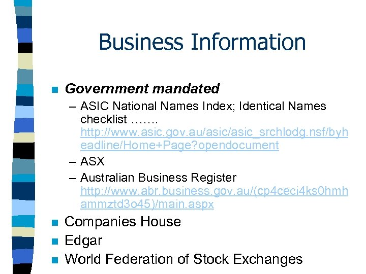 Business Information n Government mandated – ASIC National Names Index; Identical Names checklist …….