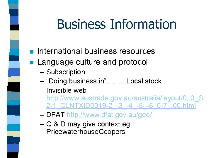 Business Information n n International business resources Language culture and protocol – Subscription –