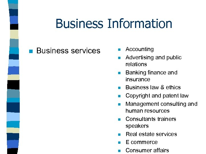 Business Information n Business services n n n n n Accounting Advertising and public