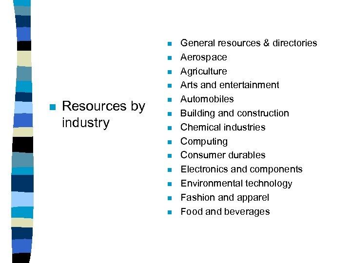 n n n Resources by industry n n n n n General resources &