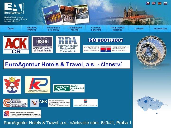 Euro. Agentur Hotels & Travel, a. s. - členství Euro. Agentur Hotels & Travel,