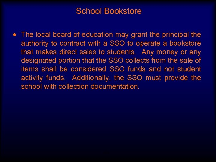 School Bookstore The local board of education may grant the principal the authority to